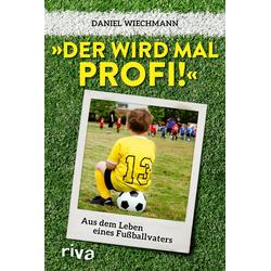 Der wird mal Profi!: eBook von Daniel Wiechmann
