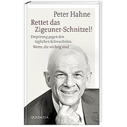 Rettet das Zigeuner-Schnitzel!. Peter Hahne  - Buch