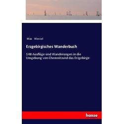 Erzgebirgisches Wanderbuch als Buch von Max Wenzel