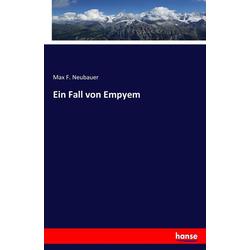 Ein Fall von Empyem als Buch von Max F. Neubauer