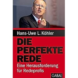 Die perfekte Rede. Hans-Uwe L. Köhler  - Buch