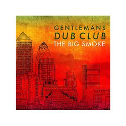 Gentleman's Dub Club - The Big Smoke (CD)