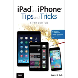 iPad and iPhone Tips and Tricks (Covers iPads and iPhones running iOS9) als Buch von Jason R. Rich