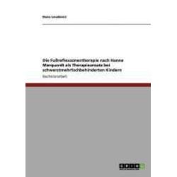 Die Fußreflexzonentherapie nach Hanne Marquardt als Therapieansatz bei schwerstmehrfachbehinderten Kindern: eBook von Dana Loudovici