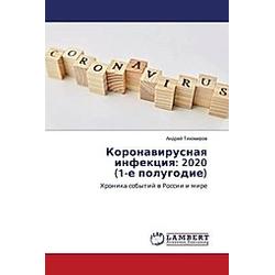 Koronawirusnaq infekciq: 2020 (1-e polugodie). Andrej Tihomirow  - Buch