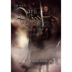 When Dark Gods Descend als Buch von John P. Jr. Galassie