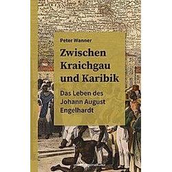 Zwischen Kraichgau und Karibik. Peter Wanner  - Buch