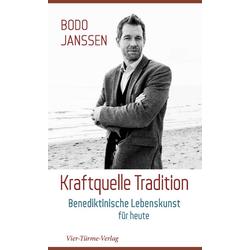 Kraftquelle Tradition: Buch von Bodo Janssen