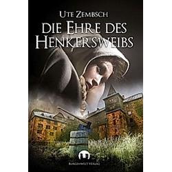 Die Ehre des Henkersweibs. Ute Zembsch  - Buch