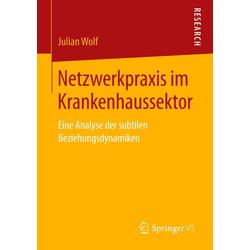 Netzwerkpraxis im Krankenhaussektor als Buch von Julian Wolf