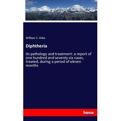 Diphtheria als Buch von William C. Dake