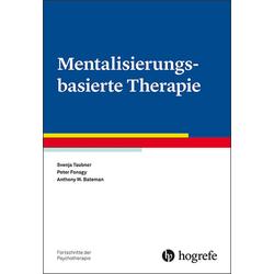 Mentalisierungsbasierte Therapie: Buch von Svenja Taubner/ Peter Fonagy/ Anthony W. Bateman