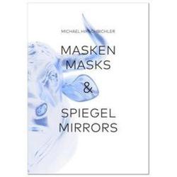 Masken & Spiegel / Masks & Mirrors als Buch von Michael Hirschbichler