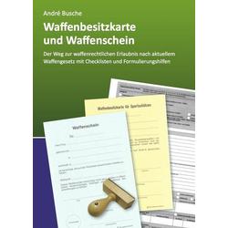 Waffenbesitzkarte und Waffenschein als Buch von André Busche