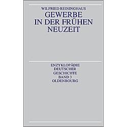 Gewerbe in der frühen Neuzeit. Wilfried Reininghaus  - Buch