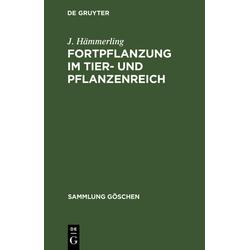 Fortpflanzung im Tier- und Pflanzenreich als Buch von J. Hämmerling