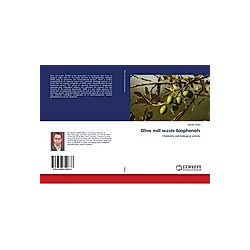 OLIVE MILL WASTE BIOPHENOLS. Hassan Obied  - Buch