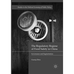 The Regulatory Regime of Food Safety in China als Buch von Guanqi Zhou