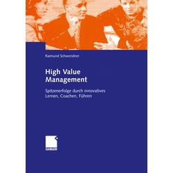 High Value Management als Buch von Raimund Schwendner