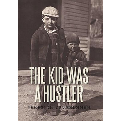 The Kid Was a Hustler als Buch von Ernest G. Zumbrunnen