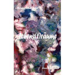 Lebens(t)räume als Buch von Monika Mühldorfer