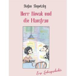 Herr Novak und die Mausfrau als Buch von Stefan Slupetzky