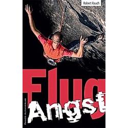 Flugangst. Robert Rauch  - Buch