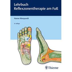 Lehrbuch Reflexzonentherapie am Fuß: Buch von Hanne Marquardt