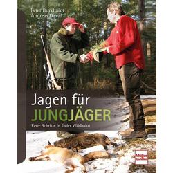 Jagen für Jungjäger: Buch von Andreas David/ Peter Burkhardt
