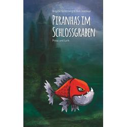 Piranhas im Schlossgraben als Buch von Brigitte Vollenberg/ Dirk Juschkat