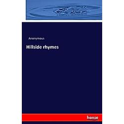 Hillside rhymes. Anonym  - Buch