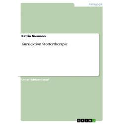 Kurzlektion Stottertherapie: eBook von Katrin Niemann