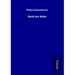 Rund um Asien als Buch von Philipp Bockenheimer