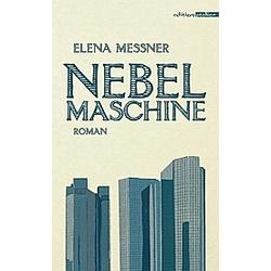 Nebelmaschine. Elena Messner  - Buch