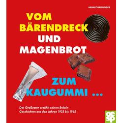Vom Bärendreck und Magenbrot zum Kaugummi ... als Buch von Helmut Grüninger