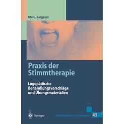 Praxis der Stimmtherapie: eBook von Ute G. Bergauer