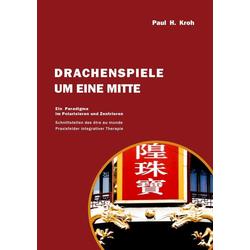 Drachenspiele um eine Mitte als Buch von Paul Kroh