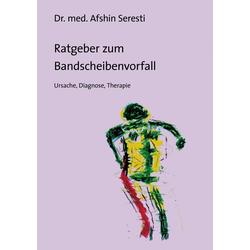 Ratgeber zum Bandscheibenvorfall als Buch von Afshin Seresti
