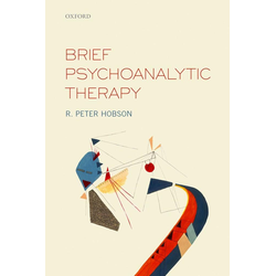 Brief Psychoanalytic Therapy: eBook von R. Peter Hobson