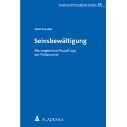 Seinsbewältigung als Buch von Bernt Knauber