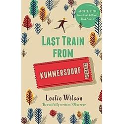 Last Train from Kummersdorf. Leslie Wilson  - Buch