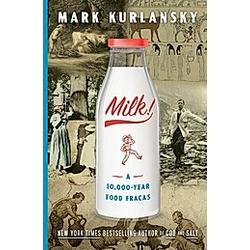 Milk!. Mark Kurlansky  - Buch