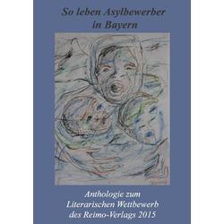 So leben Asylbewerber in Bayern als Buch von