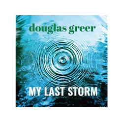 Douglas Greer - MY LAST STORM (CD)