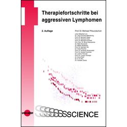 Therapiefortschritte bei aggressiven Lymphomen: eBook von Michael Pfreundschuh