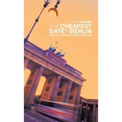 THE CHEAPEST DATE IN BERLIN als Buch von Joanna Schultz