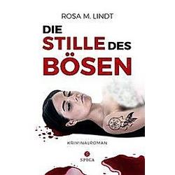 Die Stille des Bösen. Rosa M. Lindt  - Buch