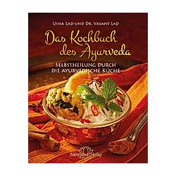 Das Kochbuch des Ayurveda. Usha Lad  Vasant Lad  - Buch