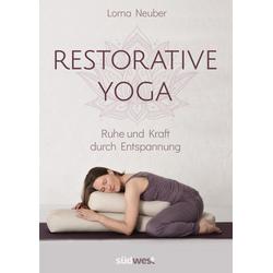 Restorative Yoga: Buch von Lorna Neuber