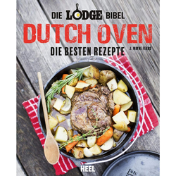 Die Lodge Bibel: Dutch-Oven - Kochbücher